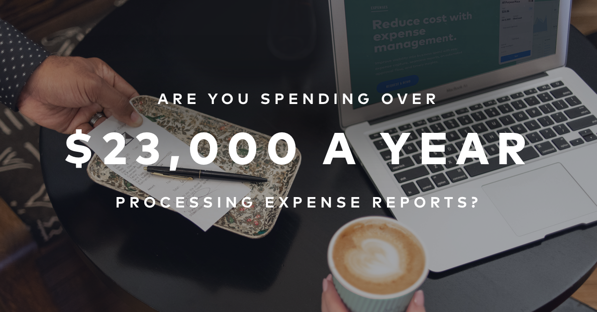 Are you spending over $23,000 a year processing expense reports?